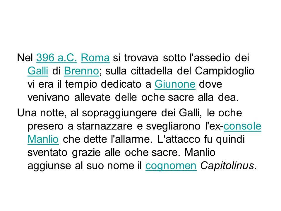 Nel 396 a.C. Roma si trovava sotto l'assedio dei Galli di Brenno; sulla cittadella del Campidoglio vi era il tempio dedicato a Giunone dove venivano a