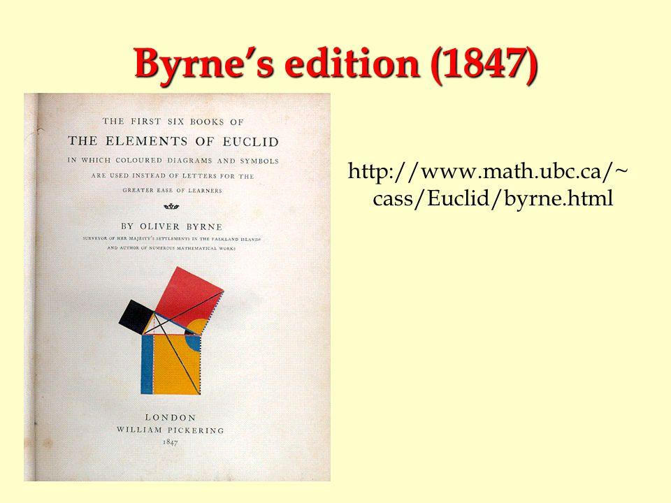 Byrnes edition (1847) http://www.math.ubc.ca/~ cass/Euclid/byrne.html