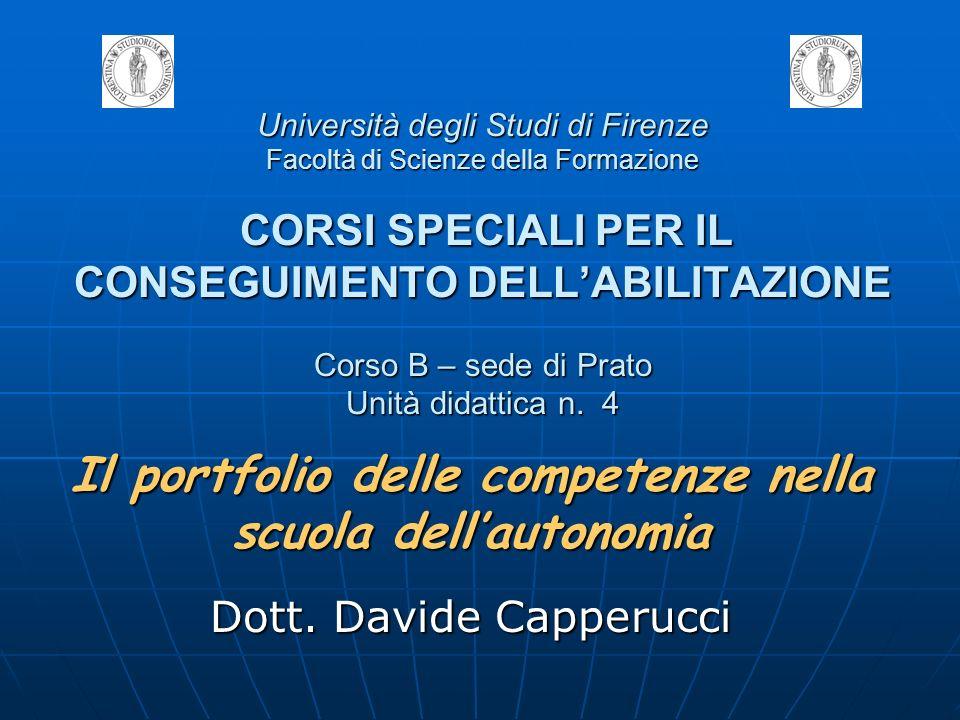 Università degli Studi di Firenze Facoltà di Scienze della Formazione CORSI SPECIALI PER IL CONSEGUIMENTO DELLABILITAZIONE Corso B – sede di Prato Uni