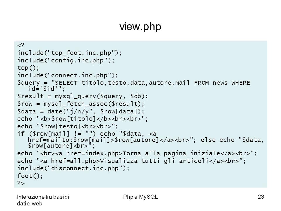 Interazione tra basi di dati e web Php e MySQL23 view.php <? include(