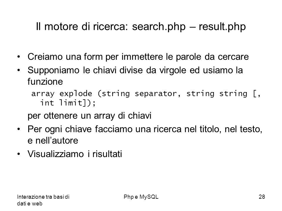 Interazione tra basi di dati e web Php e MySQL28 Il motore di ricerca: search.php – result.php Creiamo una form per immettere le parole da cercare Sup