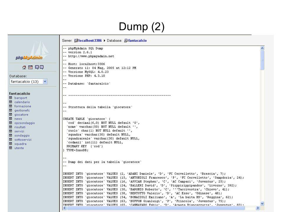 Interazione tra basi di dati e web PhPMyAdmin37 Dump (2)