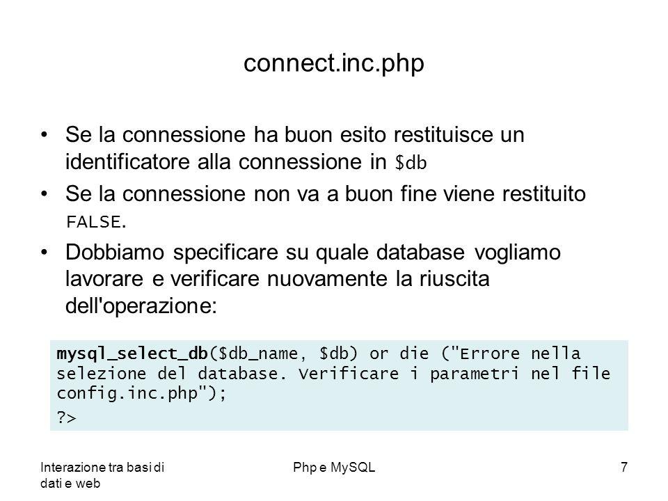 Interazione tra basi di dati e web Php e MySQL8 Creazione delle tabelle: install.php Dopo aver creato la connessione possiamo finalmente agire sul database Il file install.php crea le tabelle necessarie al funzionamento dellapplicazione Le query vengono comunicate al database attraverso la funzione mysql_query : $query = CREATE TABLE news ( . id INT (5) UNSIGNED not null AUTO_INCREMENT, . titolo VARCHAR (255) not null, . testo TEXT not null, . data INT (11), . autore VARCHAR (50), . mail VARCHAR (50), .PRIMARY KEY (id)) ;