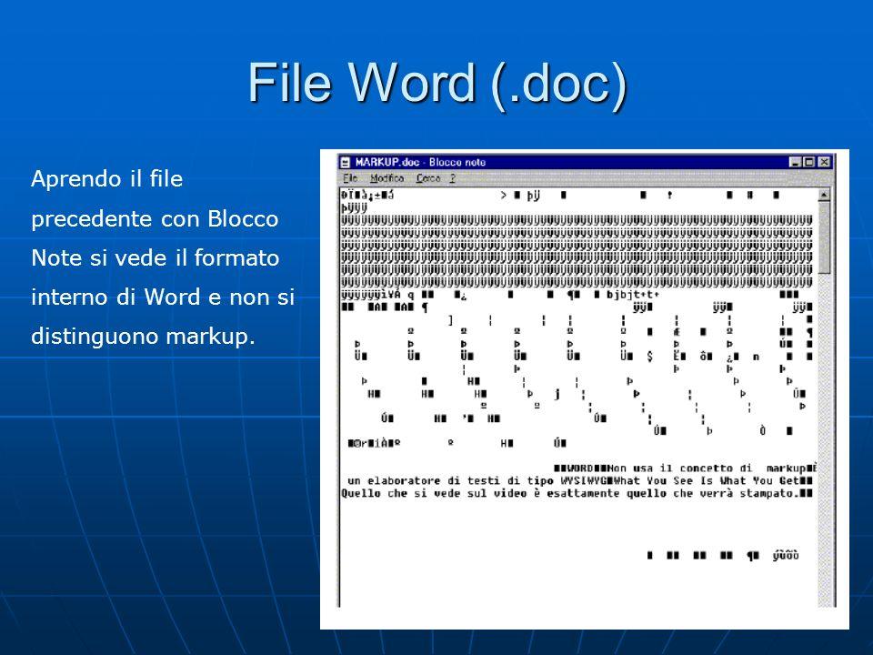 8 Aprendo il file precedente con Blocco Note si vede il formato interno di Word e non si distinguono markup.