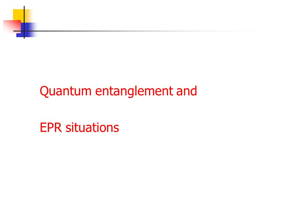 Quantum entanglement and EPR situations