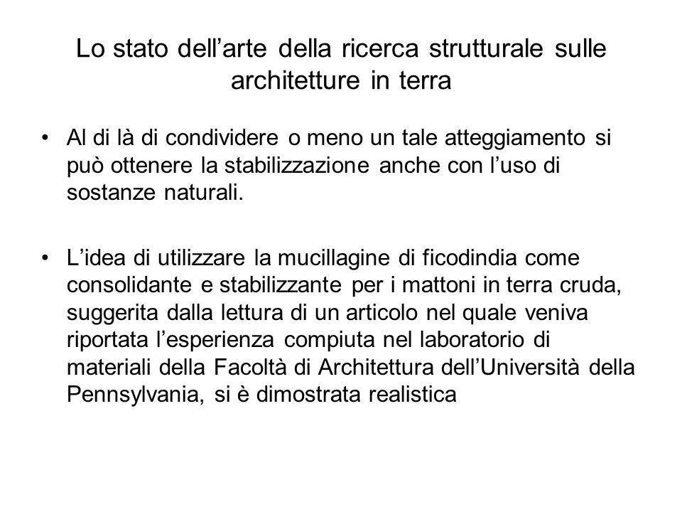 Lo stato dellarte della ricerca strutturale sulle architetture in terra Al di là di condividere o meno un tale atteggiamento si può ottenere la stabil