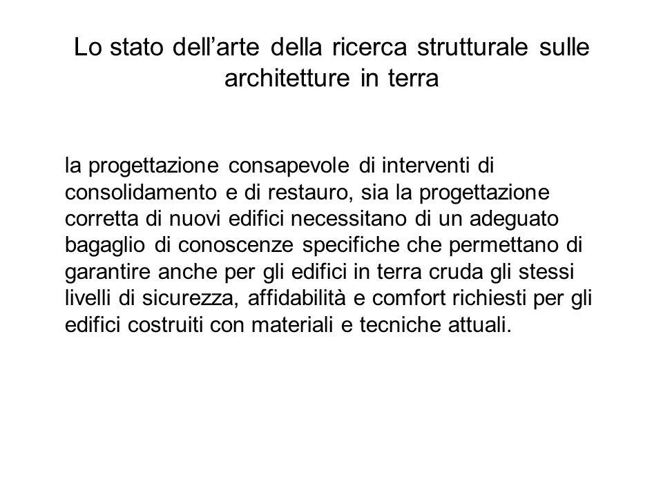 Lo stato dellarte della ricerca strutturale sulle architetture in terra la progettazione consapevole di interventi di consolidamento e di restauro, si