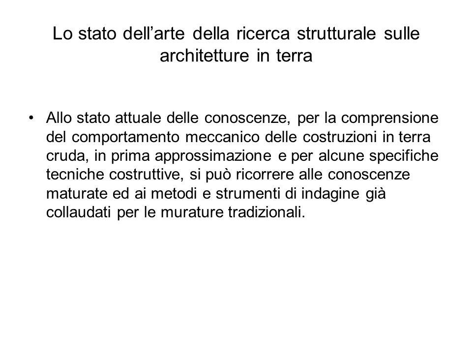 Lo stato dellarte della ricerca strutturale sulle architetture in terra Allo stato attuale delle conoscenze, per la comprensione del comportamento mec