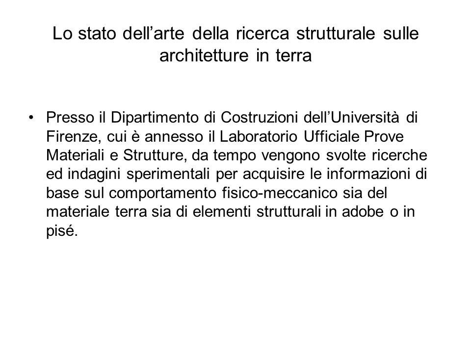 Lo stato dellarte della ricerca strutturale sulle architetture in terra Presso il Dipartimento di Costruzioni dellUniversità di Firenze, cui è annesso