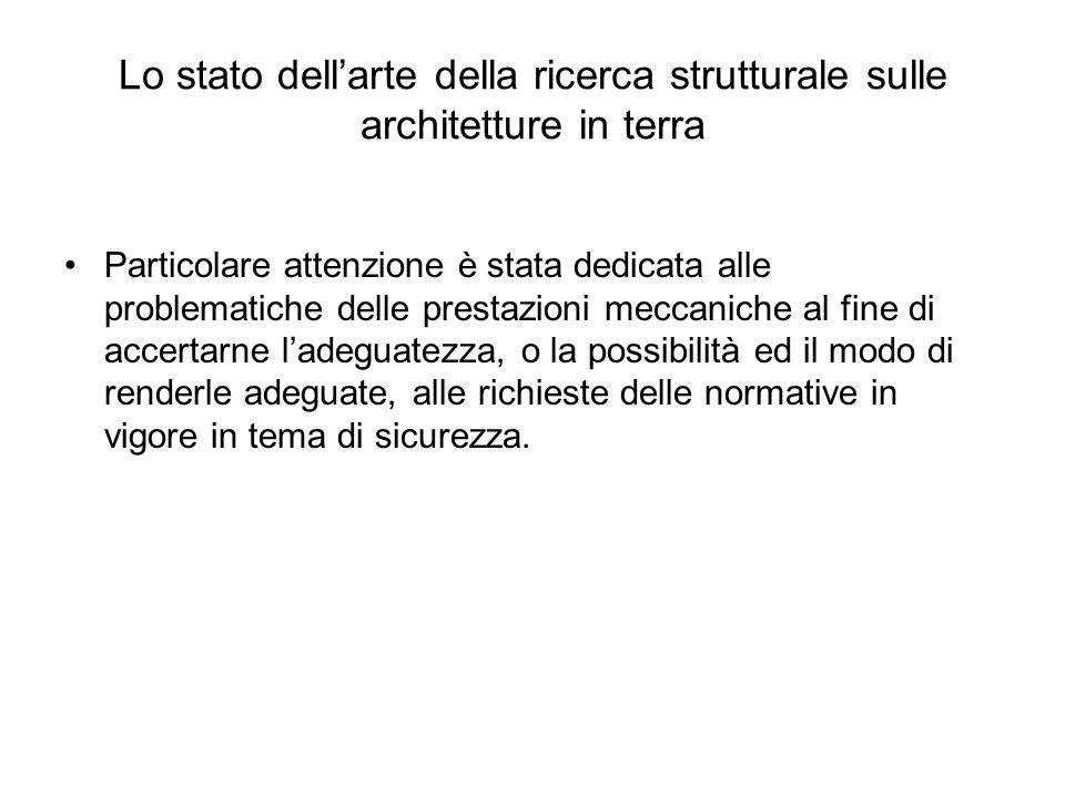 Lo stato dellarte della ricerca strutturale sulle architetture in terra Particolare attenzione è stata dedicata alle problematiche delle prestazioni m