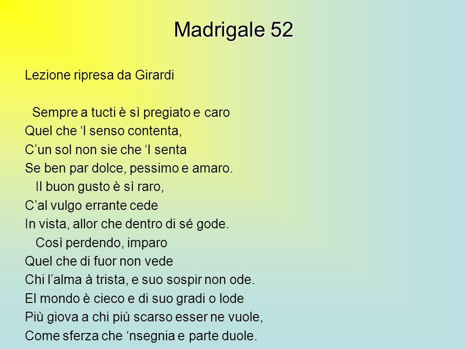 Madrigale 52 Lezione ripresa da Girardi Sempre a tucti è sì pregiato e caro Quel che l senso contenta, Cun sol non sie che l senta Se ben par dolce, p