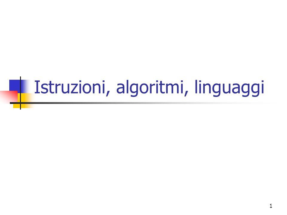 1 Istruzioni, algoritmi, linguaggi