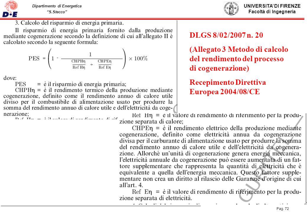 UNIVERSITA DI FIRENZE Facoltà di Ingegneria Pag. 72 Dipartimento di Energetica S.Stecco DLGS 8/02/2007 n. 20 (Allegato 3 Metodo di calcolo del rendime