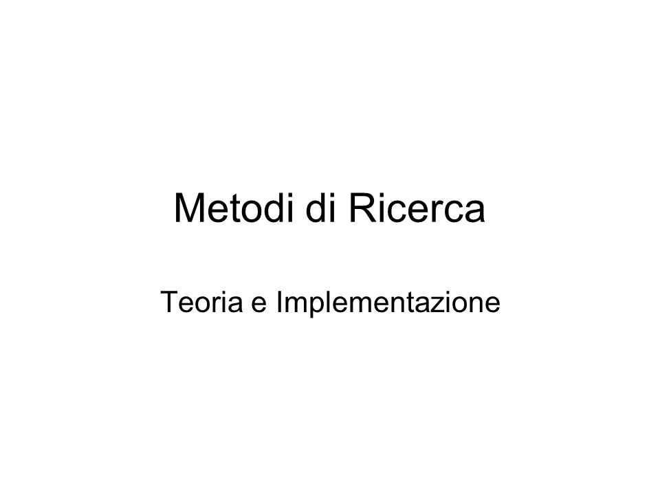 Metodi di Ricerca Teoria e Implementazione