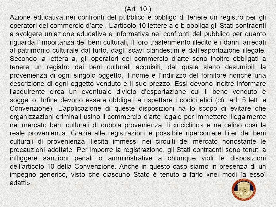 (Art. 7 ) Beni culturali esportati illecitamente o rubati. Larticolo 7 formula tre impegni fondamentali della Convenzione: gli Stati impediscono a mus