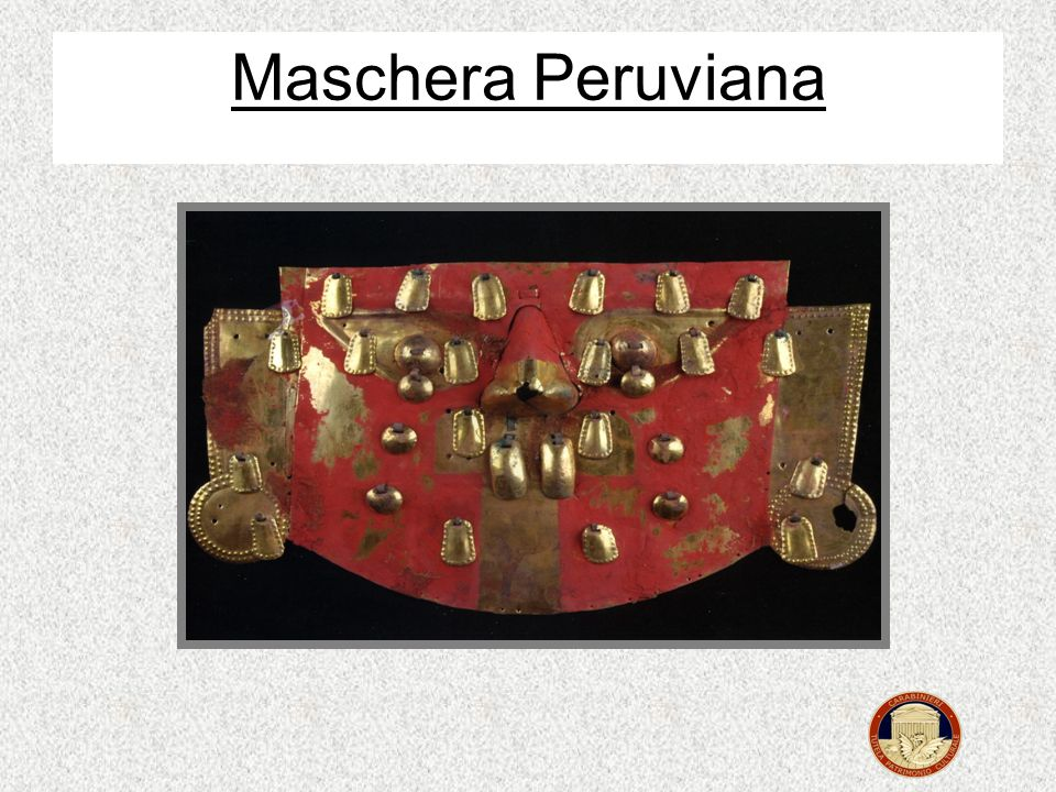 Un esempio eclatante dellapplicazione della convenzione Unesco è il recupero da parte del Reparto che io Comando della maschera Peruviana restituita r