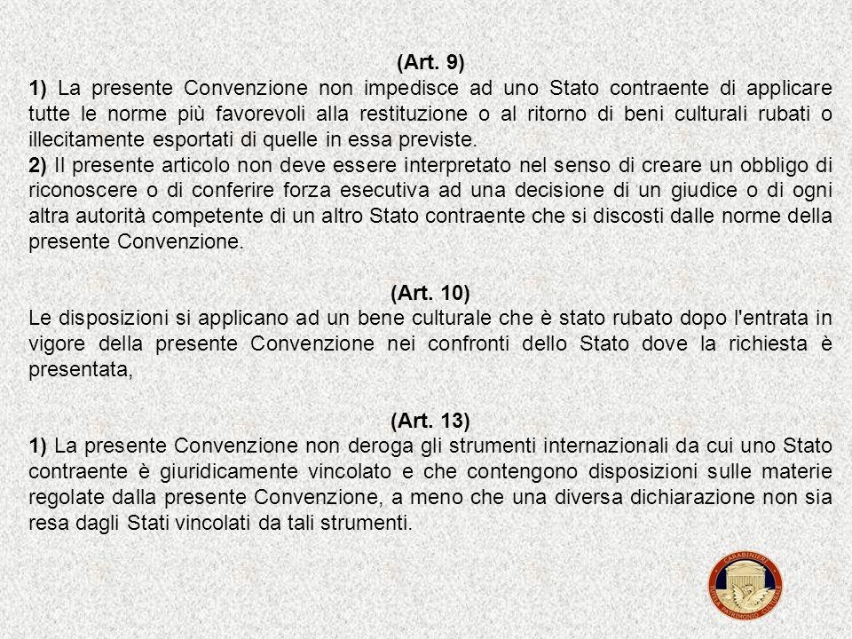 (Art. 4) 1) Il possessore di un bene culturale rubato, che deve restituirlo, ha diritto, al momento della restituzione, al pagamento di un equo indenn
