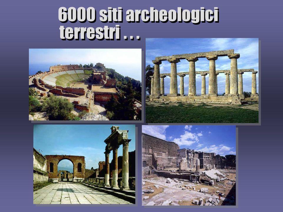6000 siti archeologici terrestri...