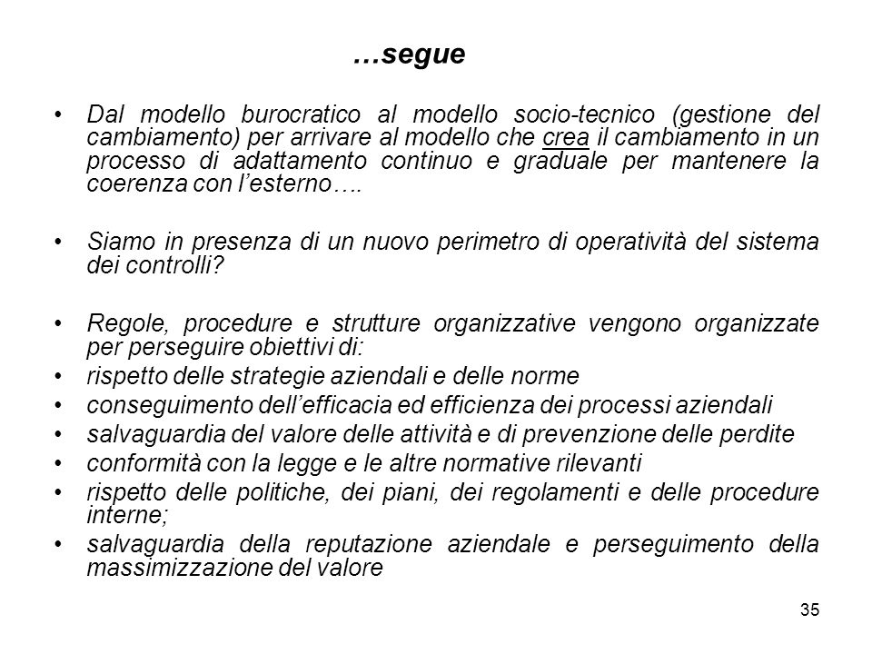 35 …segue Dal modello burocratico al modello socio-tecnico (gestione del cambiamento) per arrivare al modello che crea il cambiamento in un processo d