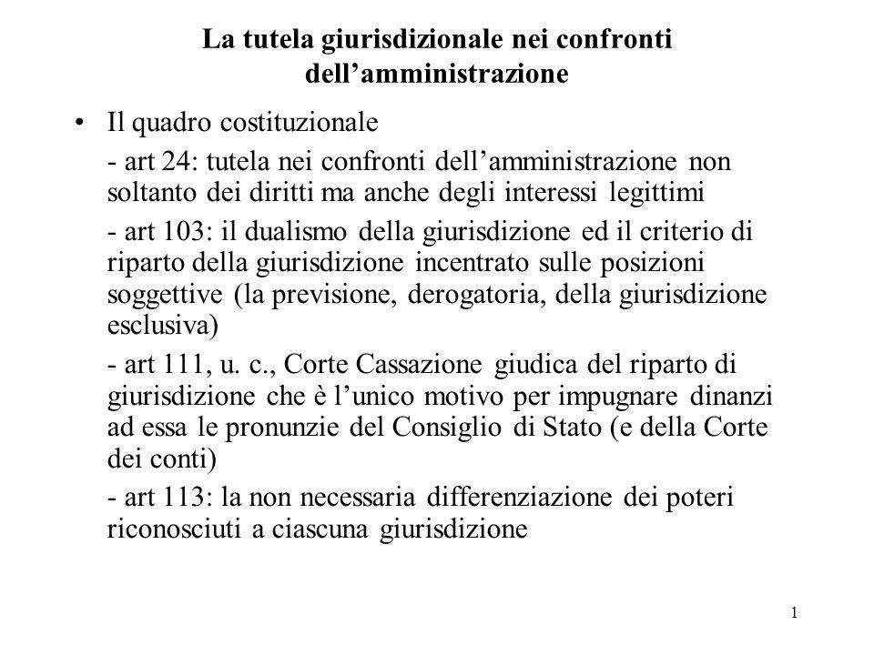 1 La tutela giurisdizionale nei confronti dellamministrazione Il quadro costituzionale - art 24: tutela nei confronti dellamministrazione non soltanto