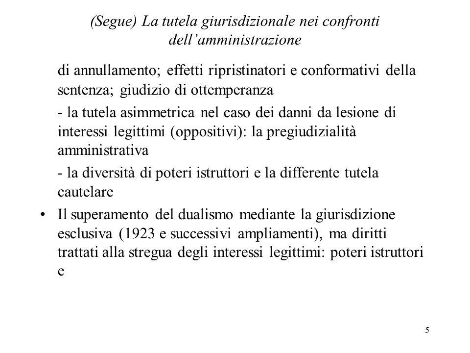 5 (Segue) La tutela giurisdizionale nei confronti dellamministrazione di annullamento; effetti ripristinatori e conformativi della sentenza; giudizio