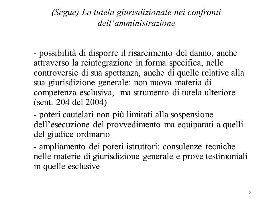 8 (Segue) La tutela giurisdizionale nei confronti dellamministrazione - possibilità di disporre il risarcimento del danno, anche attraverso la reinteg