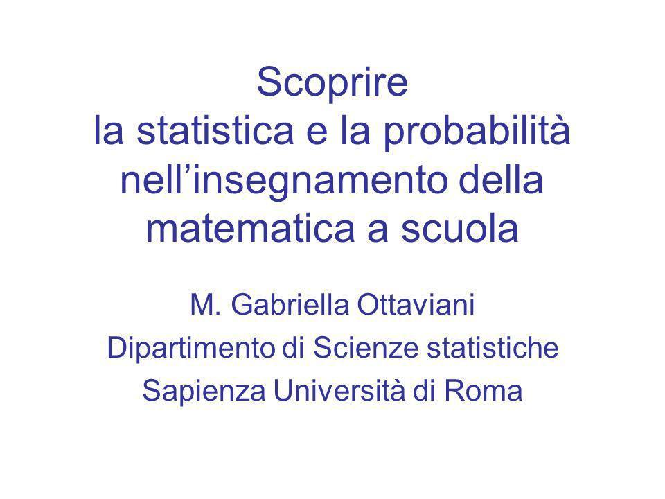 Scoprire la statistica e la probabilità nellinsegnamento della matematica a scuola M.