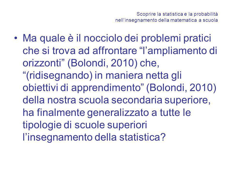 Scoprire la statistica e la probabilità nellinsegnamento della matematica a scuola Ma quale è il nocciolo dei problemi pratici che si trova ad affront