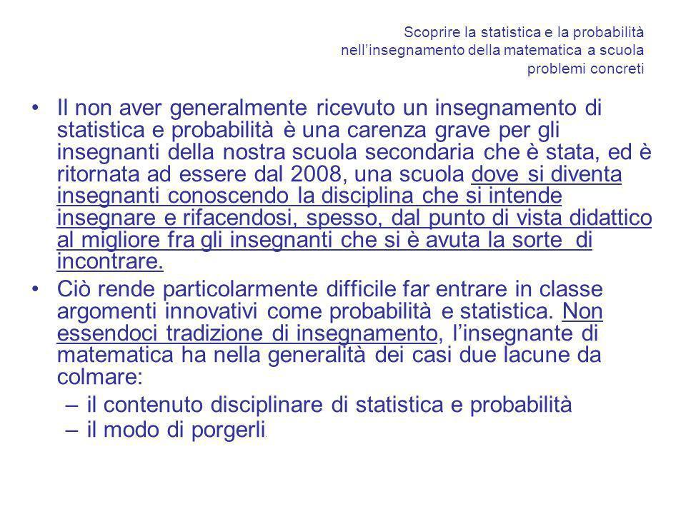 Scoprire la statistica e la probabilità nellinsegnamento della matematica a scuola problemi concreti Il non aver generalmente ricevuto un insegnamento