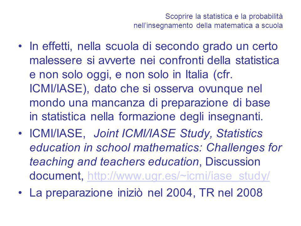 Scoprire la statistica e la probabilità nellinsegnamento della matematica a scuola In effetti, nella scuola di secondo grado un certo malessere si avv