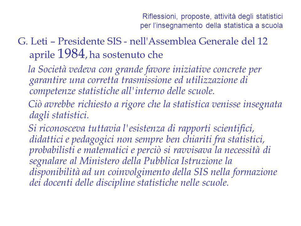 Riflessioni, proposte, attività degli statistici per linsegnamento della statistica a scuola G. Leti – Presidente SIS - nell'Assemblea Generale del 12