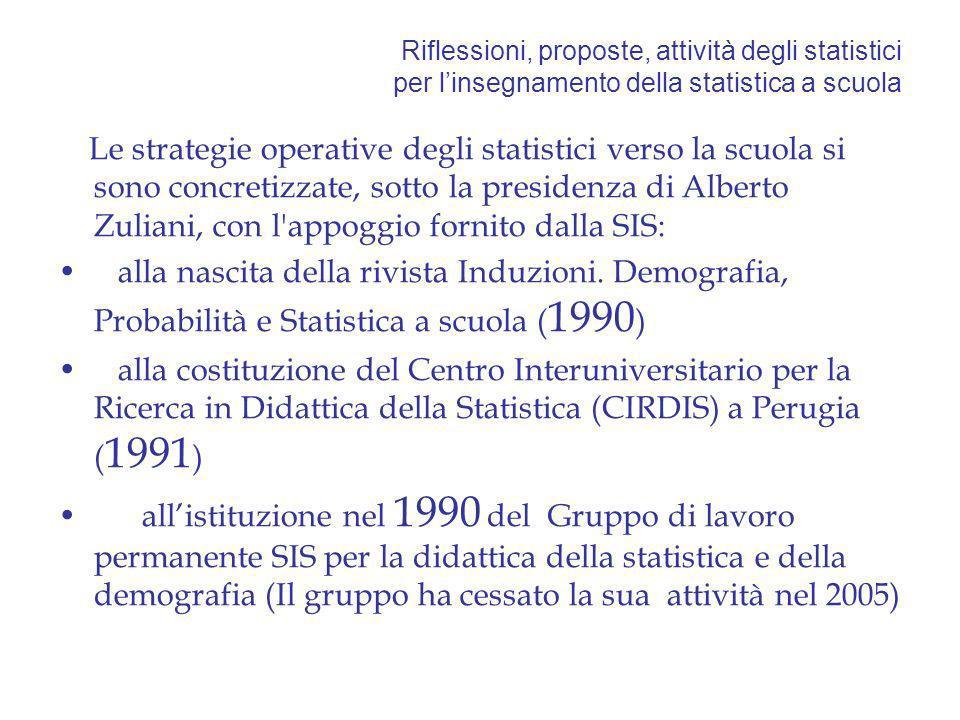 Riflessioni, proposte, attività degli statistici per linsegnamento della statistica a scuola Le strategie operative degli statistici verso la scuola s
