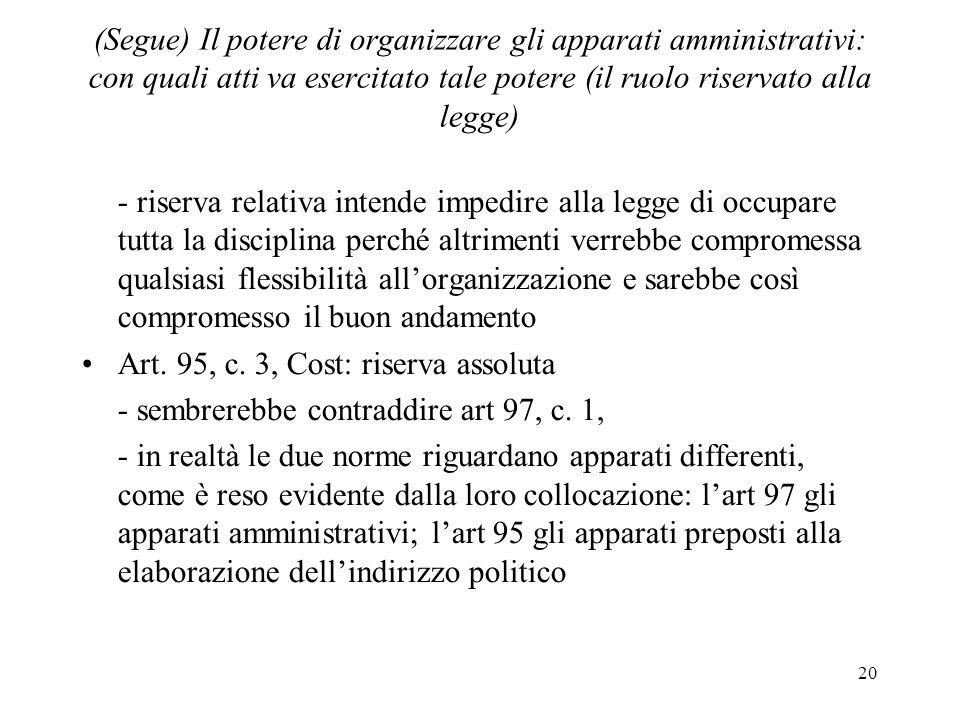 20 (Segue) Il potere di organizzare gli apparati amministrativi: con quali atti va esercitato tale potere (il ruolo riservato alla legge) - riserva re