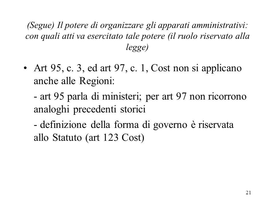 21 (Segue) Il potere di organizzare gli apparati amministrativi: con quali atti va esercitato tale potere (il ruolo riservato alla legge) Art 95, c. 3