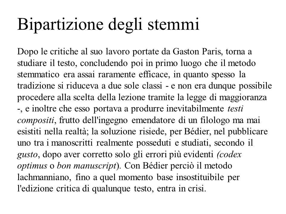 Bipartizione degli stemmi Dopo le critiche al suo lavoro portate da Gaston Paris, torna a studiare il testo, concludendo poi in primo luogo che il met