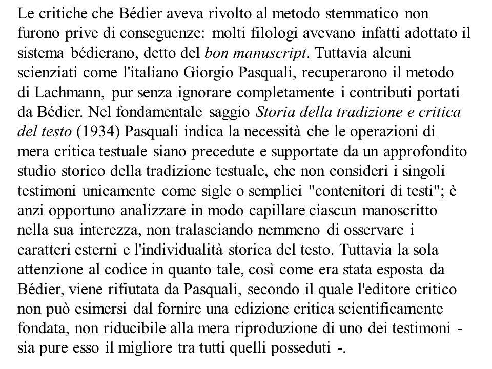 Le critiche che Bédier aveva rivolto al metodo stemmatico non furono prive di conseguenze: molti filologi avevano infatti adottato il sistema bédieran