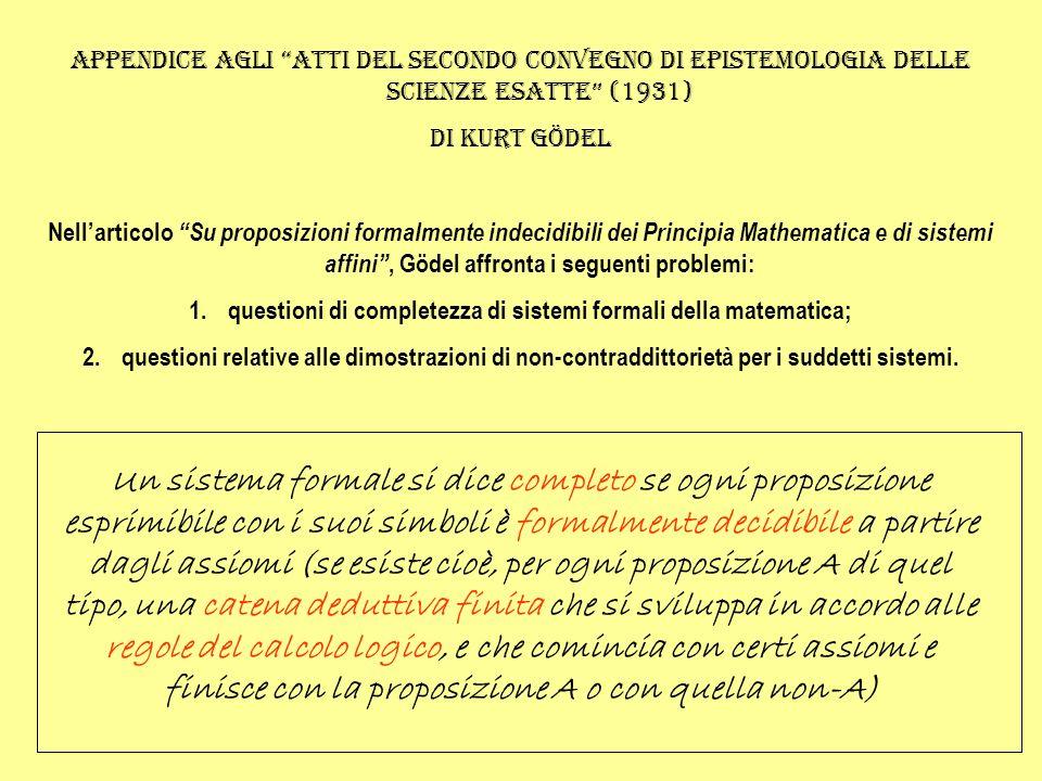 Appendice agli atti del secondo convegno di epistemologia delle scienze esatte (1931) Di kurt gÖdel Nellarticolo Su proposizioni formalmente indecidib