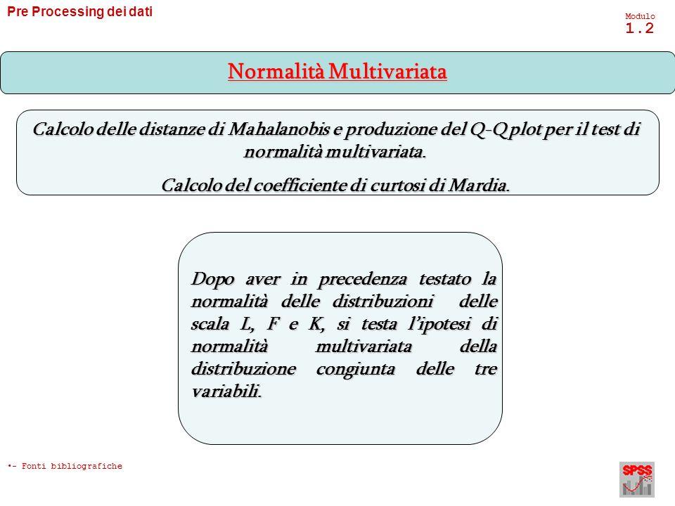Pre Processing dei dati Modulo 1.2 Calcolo delle distanze di Mahalanobis e produzione del Q-Q plot per il test di normalità multivariata. Calcolo del