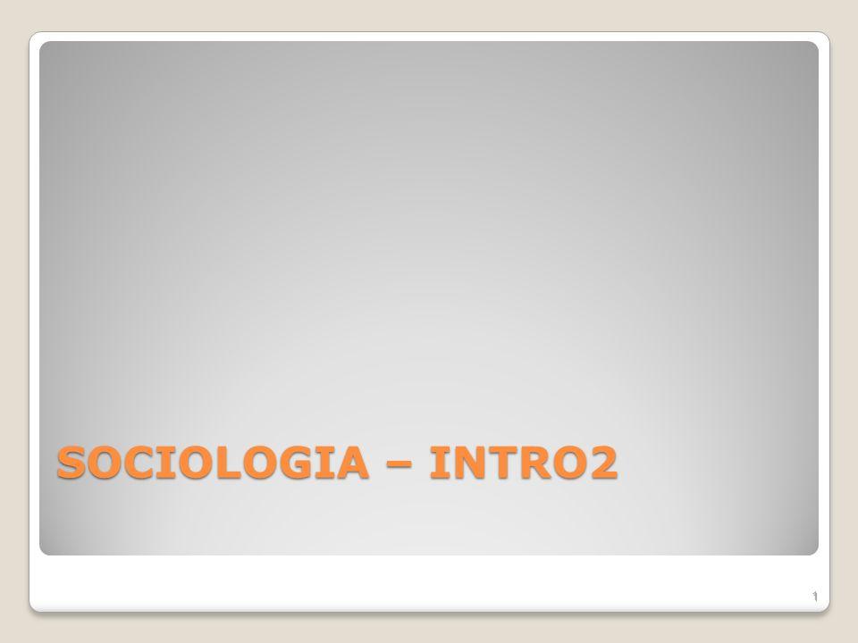 SOCIOLOGIA – INTRO2 1