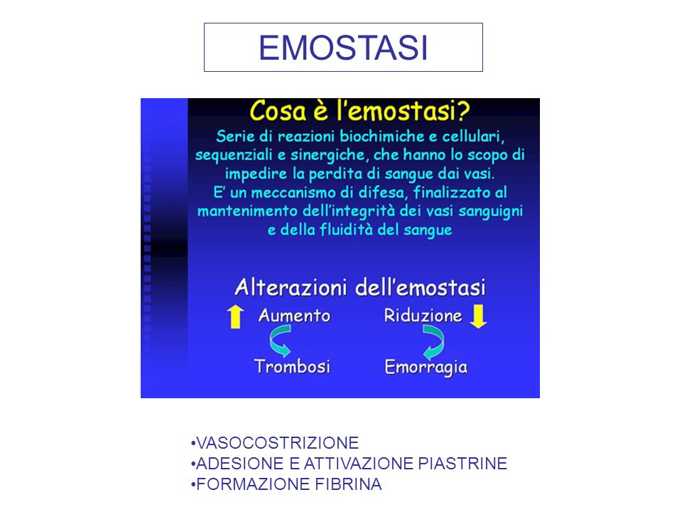 EMOSTASI VASOCOSTRIZIONE ADESIONE E ATTIVAZIONE PIASTRINE FORMAZIONE FIBRINA