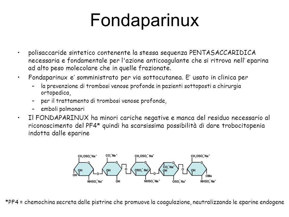 Fondaparinux polisaccaride sintetico contenente la stessa sequenza PENTASACCARIDICA necessaria e fondamentale per l'azione anticoagulante che si ritro