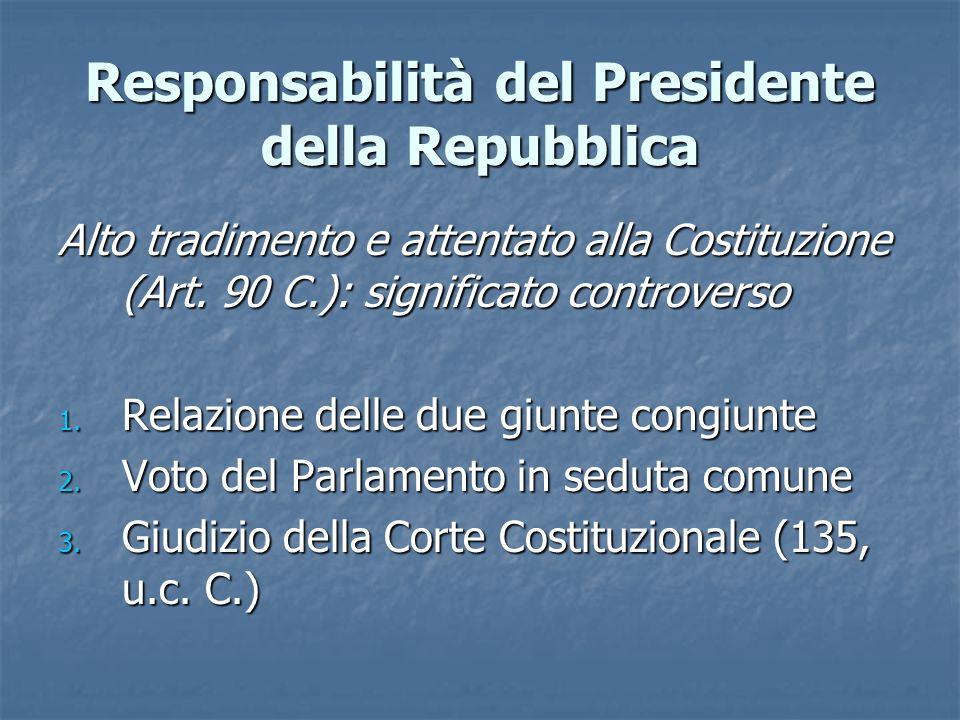 Responsabilità del Presidente della Repubblica Alto tradimento e attentato alla Costituzione (Art. 90 C.): significato controverso 1. Relazione delle