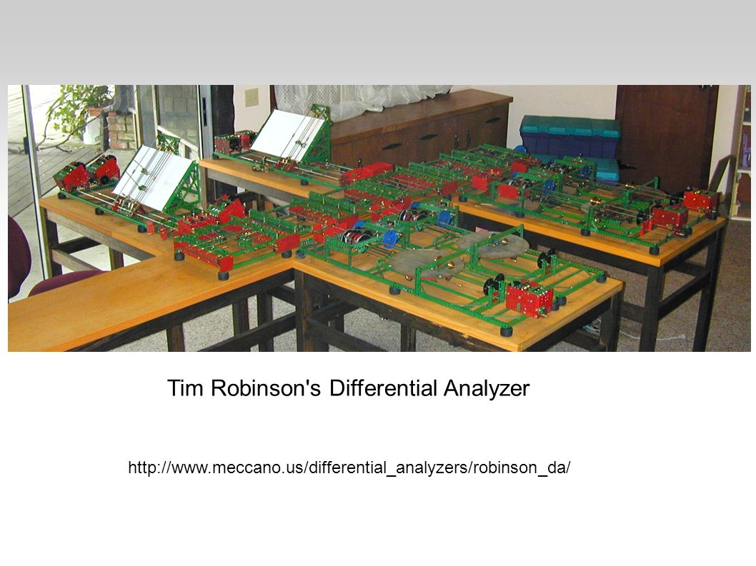 Tim Robinson's Differential Analyzer http://www.meccano.us/differential_analyzers/robinson_da/