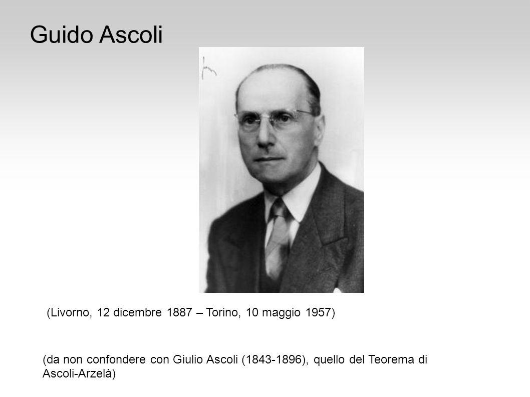 Guido Ascoli (Livorno, 12 dicembre 1887 – Torino, 10 maggio 1957) (da non confondere con Giulio Ascoli (1843-1896), quello del Teorema di Ascoli-Arzel