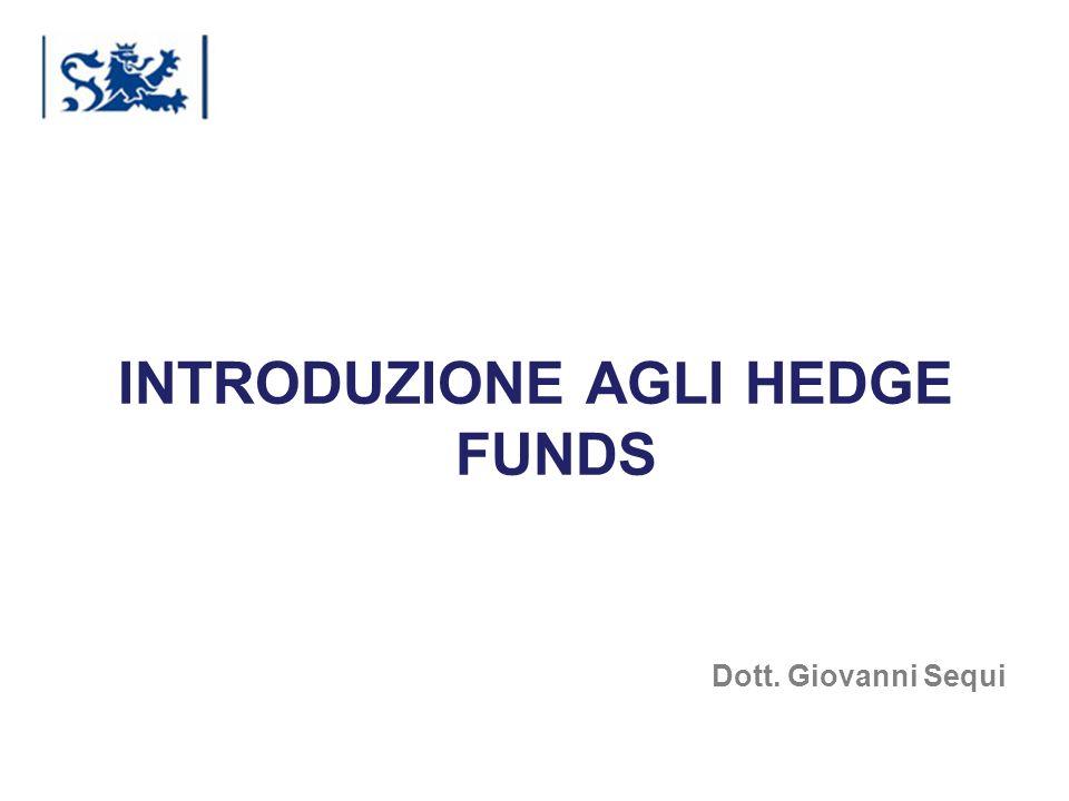 Luxembourg 03-2009 INTRODUZIONE AGLI HEDGE FUNDS Dott. Giovanni Sequi