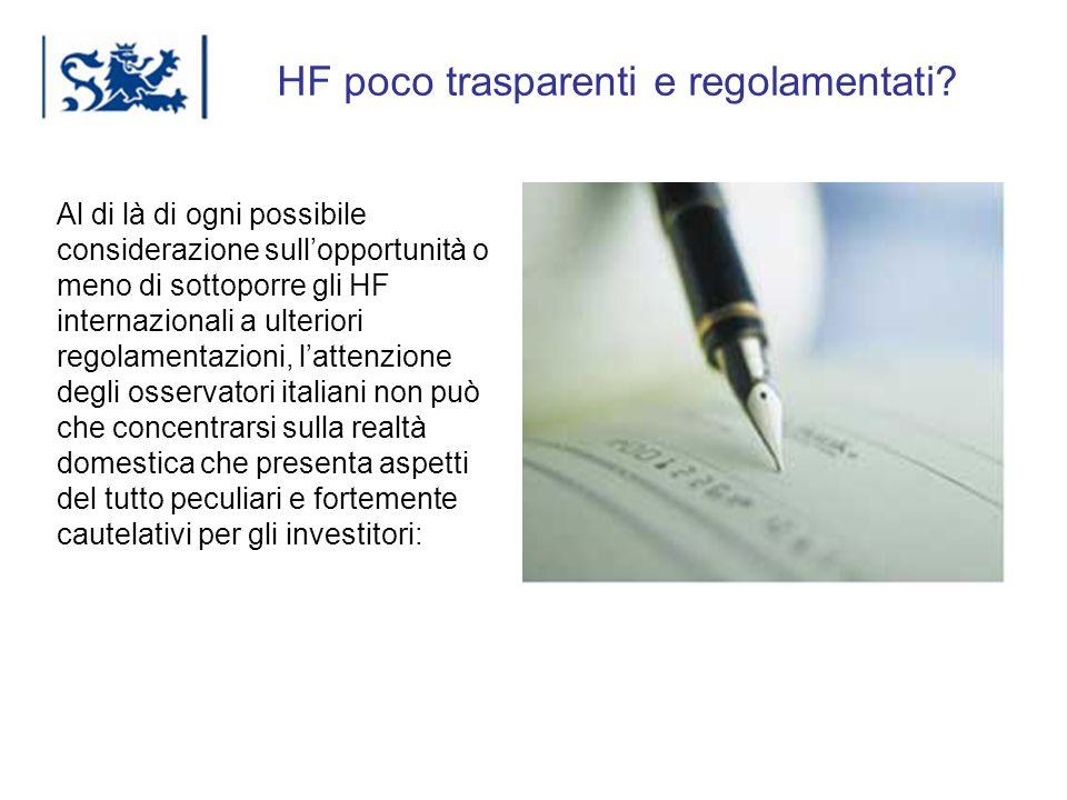 Luxembourg 03-2009 HF poco trasparenti e regolamentati? Al di là di ogni possibile considerazione sullopportunità o meno di sottoporre gli HF internaz