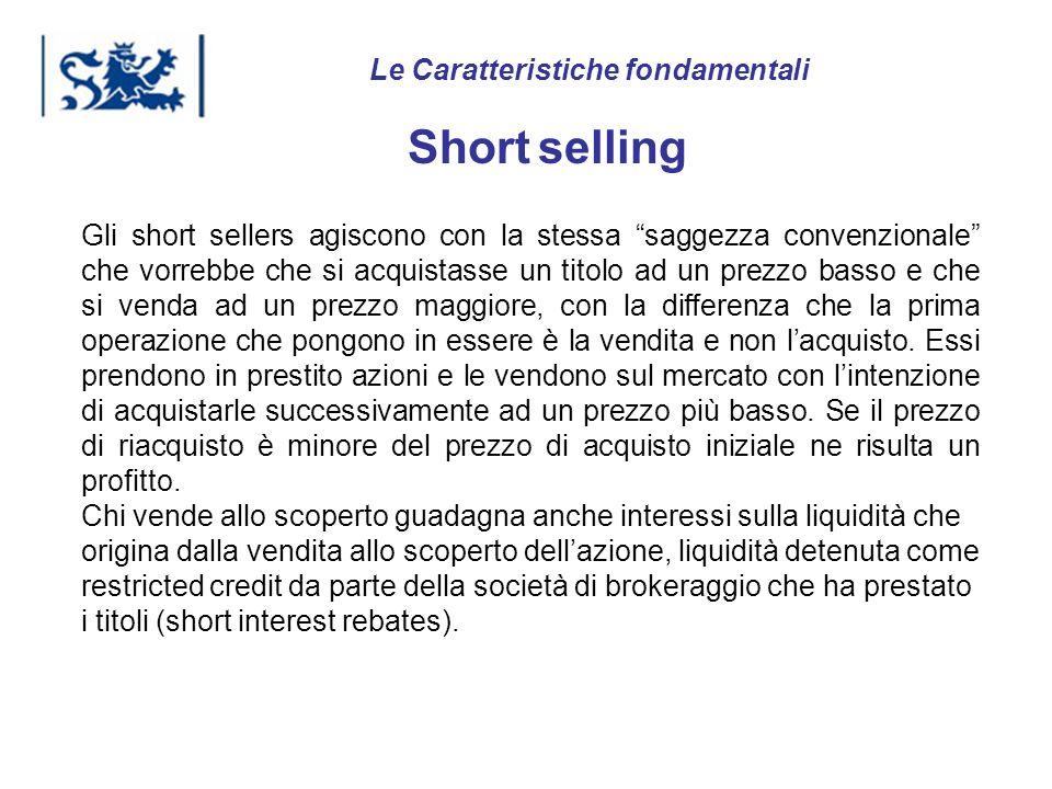 Luxembourg 03-2009 Short selling Gli short sellers agiscono con la stessa saggezza convenzionale che vorrebbe che si acquistasse un titolo ad un prezz