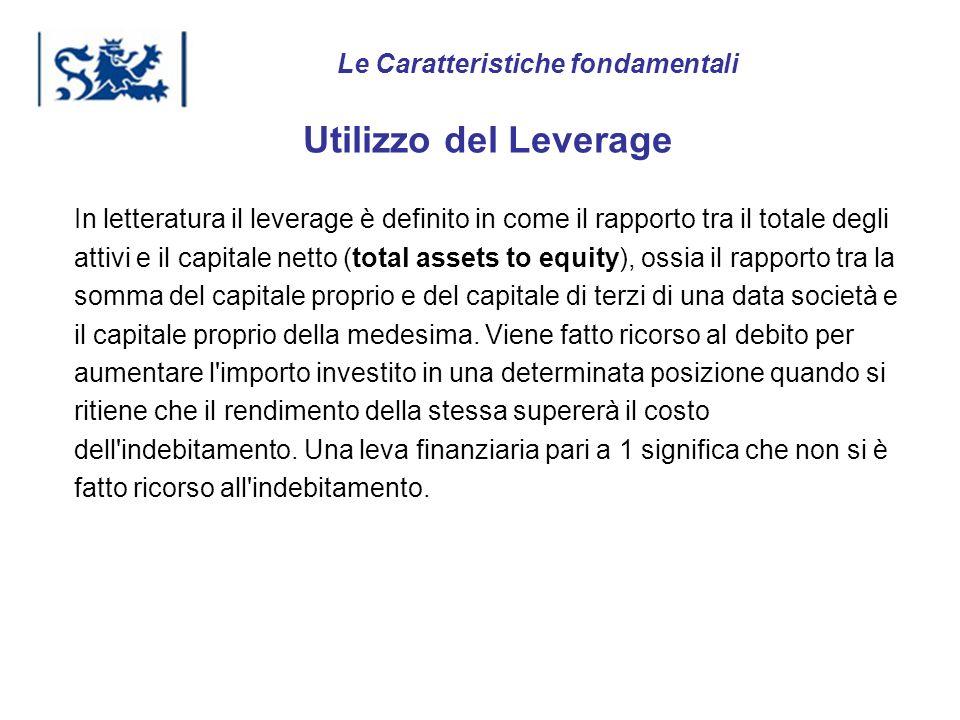 Luxembourg 03-2009 Utilizzo del Leverage In letteratura il leverage è definito in come il rapporto tra il totale degli attivi e il capitale netto (tot
