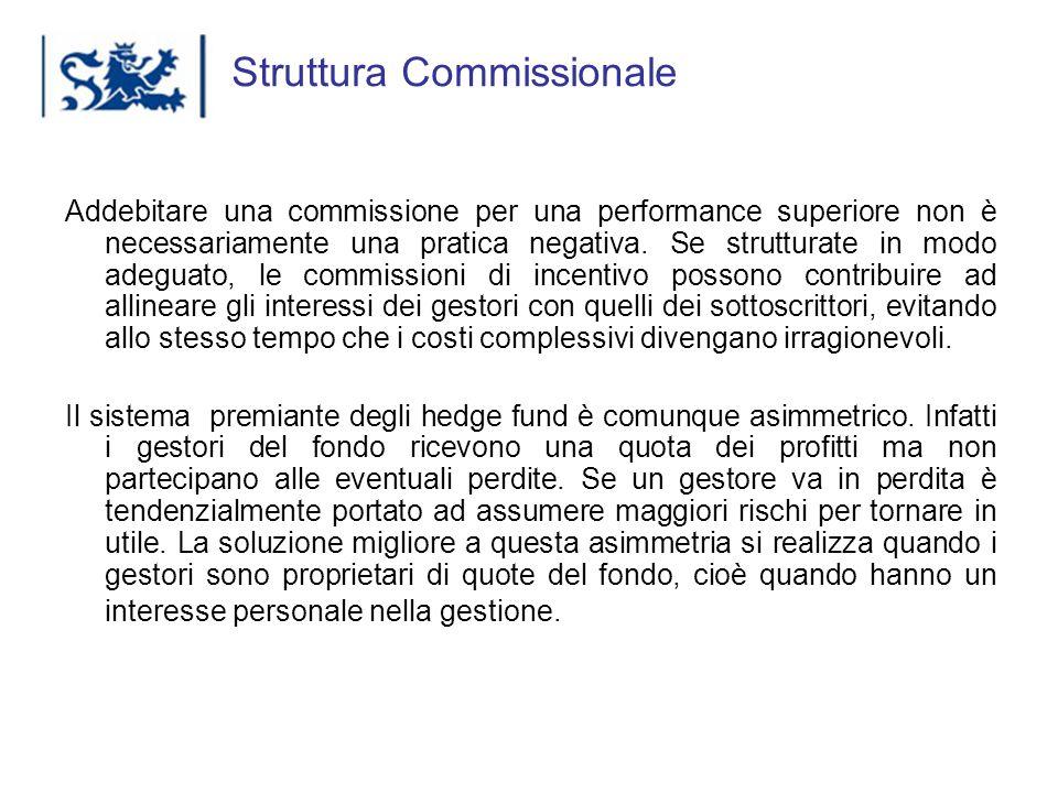 Luxembourg 03-2009 Struttura Commissionale Addebitare una commissione per una performance superiore non è necessariamente una pratica negativa. Se str