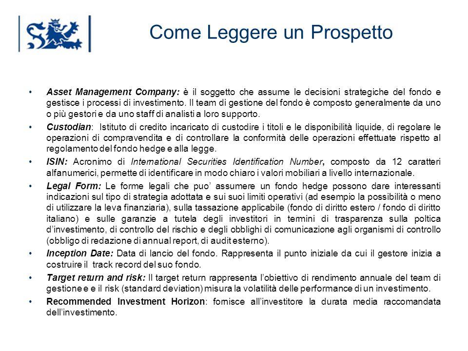 Luxembourg 03-2009 Come Leggere un Prospetto Asset Management Company: è il soggetto che assume le decisioni strategiche del fondo e gestisce i proces